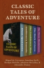 Classic Tales of Adventure : Don Quixote, Gulliver's Travels, The Confidence-Man, The Mark of Zorro, and The Three Musketeers - eBook