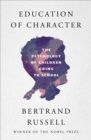 Education of Character : The Psychology of Children Going to School - eBook