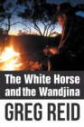 The White Horse and the Wandjina - eBook