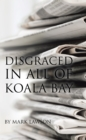 Disgraced in All of Koala Bay - eBook