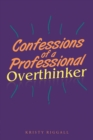Confessions of a Professional Overthinker - eBook