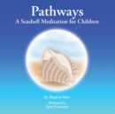 Pathways : A Seashell Meditation for Children - eBook