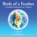 Birds of a Feather : A Seashell Meditation for Children - eBook