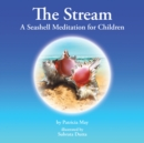 The Stream : A Seashell Meditation for Children - eBook
