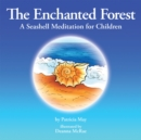 The Enchanted Forest : A Seashell Meditation for Children - eBook