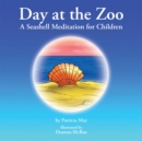 Day at the Zoo : A Seashell Meditation for Children - eBook