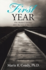 The First Year : One Mother's Journey After the Loss of Her Son - eBook