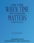 The Time When Time No Longer Matters Continues - eBook