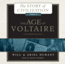 The Age of Voltaire : A History of Civlization in Western Europe from 1715 to 1756, with Special Emphasis on the Conflict between Religion and Philosophy - eAudiobook
