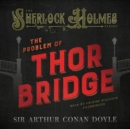 The Problem of Thor Bridge - eAudiobook