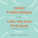 Sweet Forgiveness : A Novel - eAudiobook