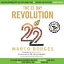 The 22-Day Revolution : The Plant-Based Program That Will Transform Your Body, Reset Your Habits, and Change Your Life - eAudiobook