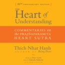 The Heart of Understanding, Twentieth Anniversary Edition : Commentaries on the Prajnaparamita Heart Sutra - eAudiobook