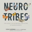 NeuroTribes : The Legacy of Autism and the Future of Neurodiversity - eAudiobook