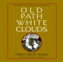 Old Path White Clouds - eAudiobook