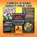 Comedy-O-Rama Variety Pack Too! - eAudiobook