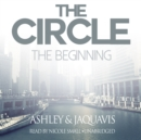 The Circle: The Beginning - eAudiobook