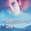 Abducting Abby - eAudiobook