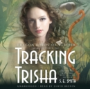 Tracking Trisha - eAudiobook