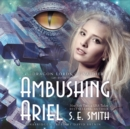 Ambushing Ariel - eAudiobook