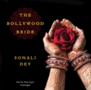 The Bollywood Bride - eAudiobook