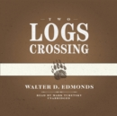 Two Logs Crossing - eAudiobook
