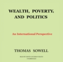Wealth, Poverty, and Politics : An International Perspective - eAudiobook