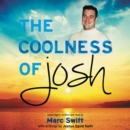 The Coolness of Josh - eAudiobook