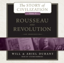 Rousseau and Revolution : A History of Civilization in France, England, and Germany from 1756, and in the Remainder of Europe from 1715 to 1789 - eAudiobook
