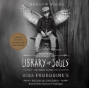 Library of Souls : The Third Novel of Miss Peregrine's Peculiar Children - eAudiobook