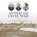 After the Civil War : The Heroes, Villains, Soldiers, and Civilians Who Changed America - eAudiobook