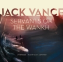 Servants of the Wankh - eAudiobook