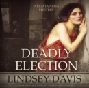 Deadly Election - eAudiobook