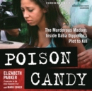 Poison Candy : The Murderous Madam; Inside Dalia Dippolito's Plot to Kill - eAudiobook