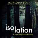 Isolation : A Faye Longchamp Mystery - eAudiobook