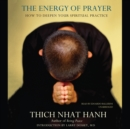 The Energy of Prayer : How to Deepen Your Spiritual Practice - eAudiobook