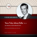 Yours Truly, Johnny Dollar, Vol. 2 - eAudiobook