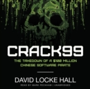 CRACK99 : The Takedown of a $100 Million Chinese Software Pirate - eAudiobook