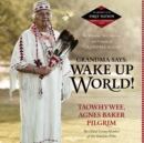 Grandma Says: Wake Up, World! - eAudiobook