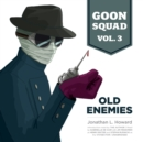 Goon Squad, Vol. 3 : Old Enemies - eAudiobook