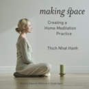 Making Space : Creating a Home Meditation Practice - eAudiobook