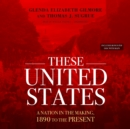 These United States : A Nation in the Making, 1890 to the Present - eAudiobook