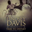 Time to Depart : A Marcus Didius Falco Mystery - eAudiobook