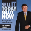 Sell It Today, Sell It Now : Mastering the Art of the One-Call Close - eAudiobook