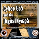 Cyber Bob and the Digital Nymph - eAudiobook
