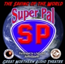 Super Pal : The Saving of the World - eAudiobook