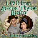Live from Aroma Thyme Bistro - eAudiobook