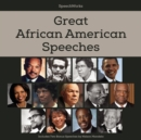 Great African American Speeches : Includes Two Bonus Speeches by Nelson Mandela - eAudiobook
