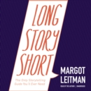 Long Story Short : The Only Storytelling Guide You'll Ever Need - eAudiobook