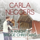 A Knights Bridge Christmas - eAudiobook
